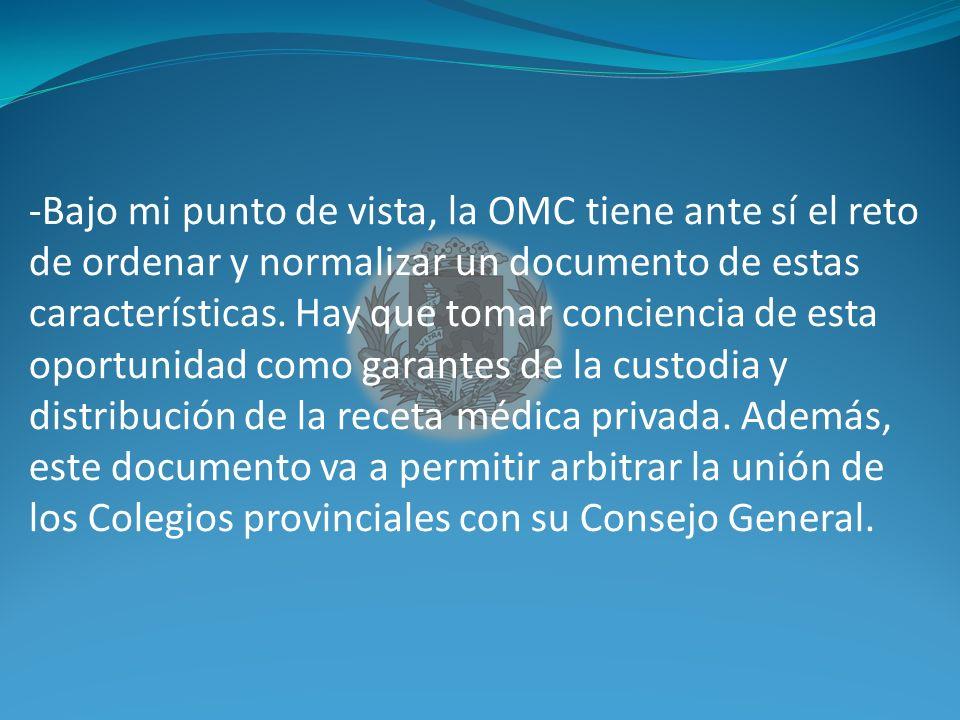 -Bajo mi punto de vista, la OMC tiene ante sí el reto de ordenar y normalizar un documento de estas características.
