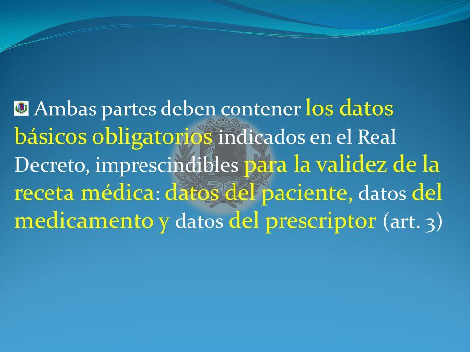 Ambas partes deben contener los datos básicos obligatorios indicados en el Real Decreto, imprescindibles para la validez de la receta médica: datos del paciente, datos del medicamento y datos del prescriptor (art.