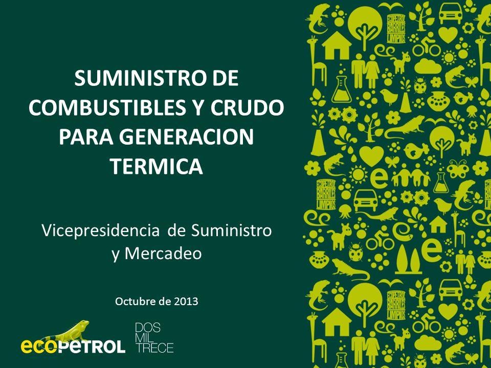 SUMINISTRO DE COMBUSTIBLES Y CRUDO PARA GENERACION TERMICA