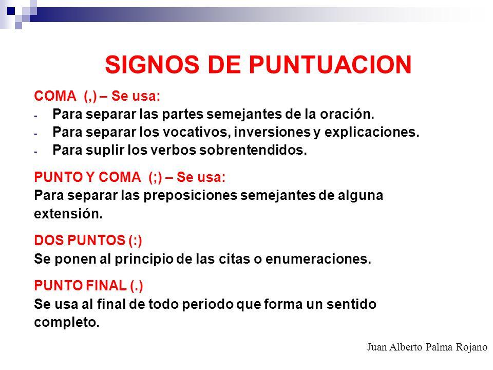 SIGNOS DE PUNTUACION COMA (,) – Se usa: