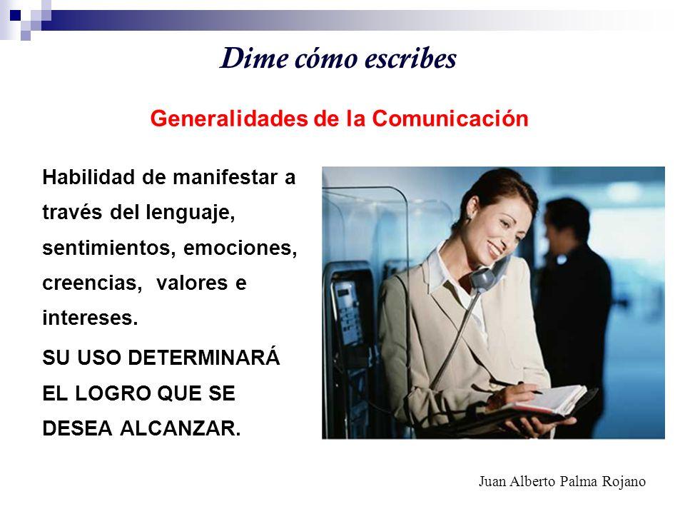 Dime cómo escribes Generalidades de la Comunicación