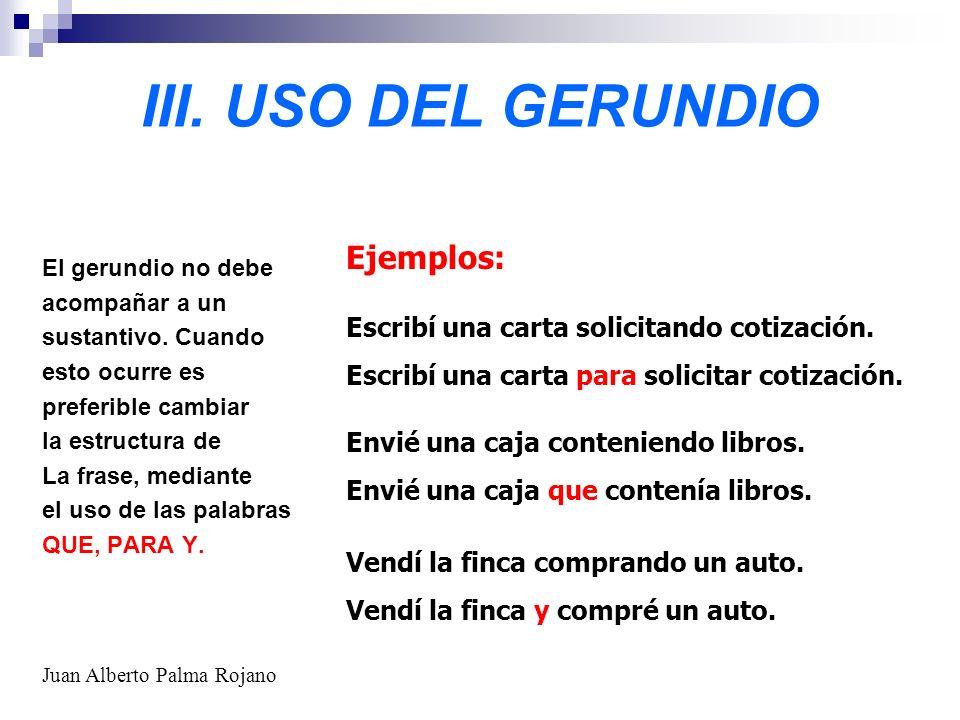 III. USO DEL GERUNDIO Ejemplos: