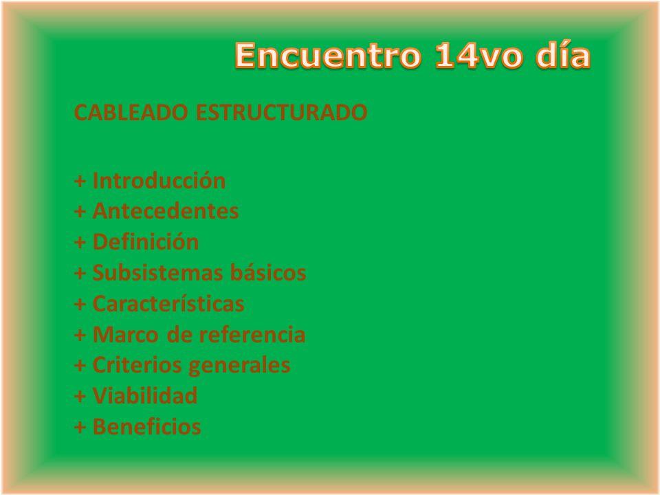 Encuentro 14vo día CABLEADO ESTRUCTURADO + Introducción + Antecedentes