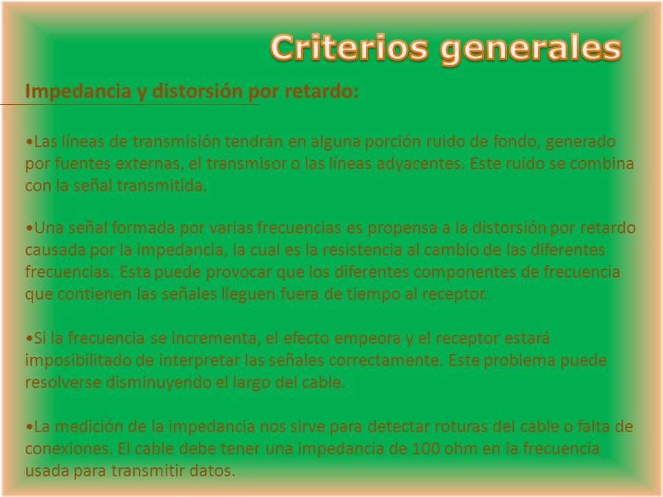 Criterios generales Impedancia y distorsión por retardo: