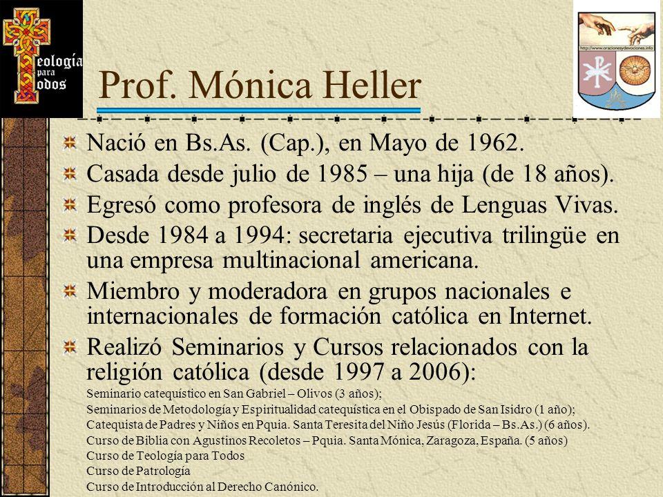 Prof. Mónica Heller Nació en Bs.As. (Cap.), en Mayo de 1962.