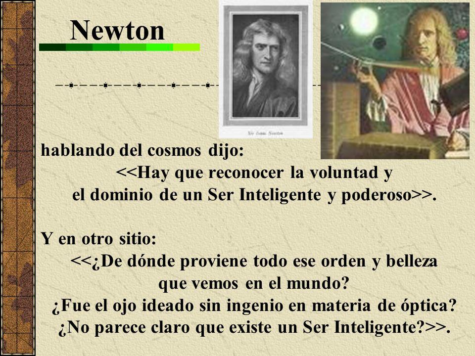Newton hablando del cosmos dijo: