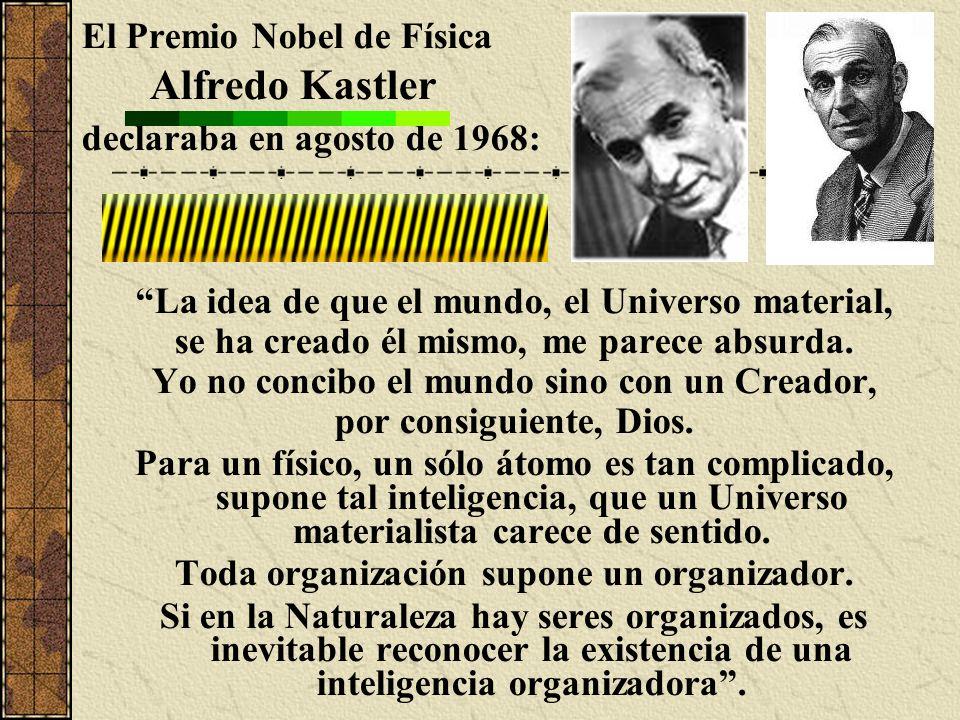 Alfredo Kastler El Premio Nobel de Física declaraba en agosto de 1968:
