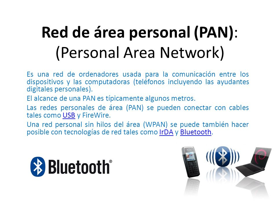 Red de área personal (PAN): (Personal Area Network)