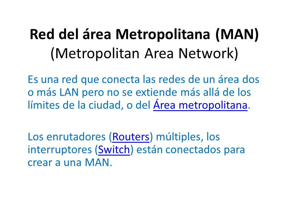 Red del área Metropolitana (MAN) (Metropolitan Area Network)