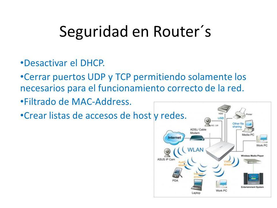 Seguridad en Router´s Desactivar el DHCP.