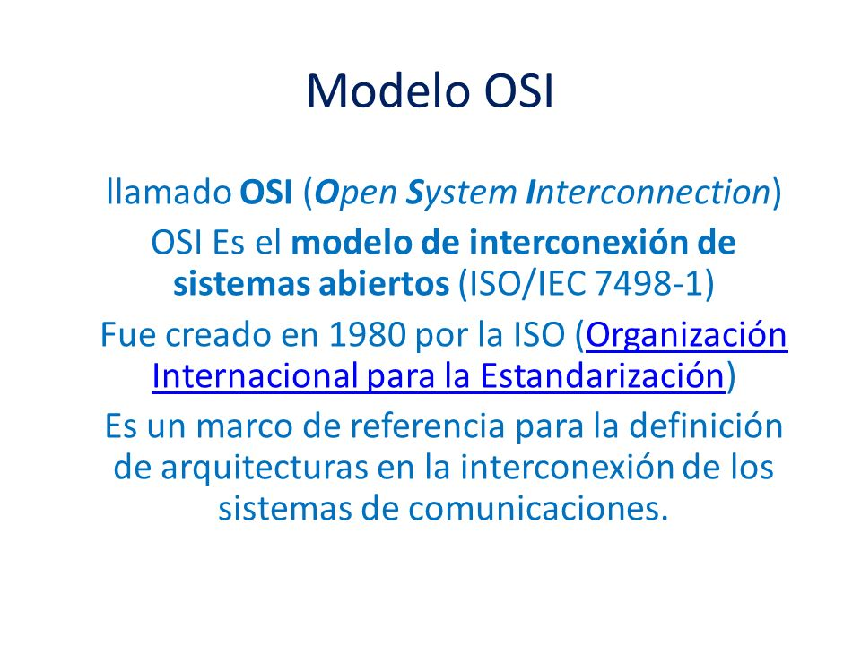 llamado OSI (Open System Interconnection)