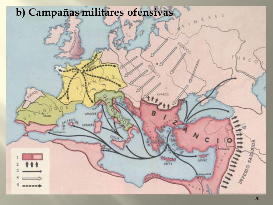 b) Campañas militares ofensivas