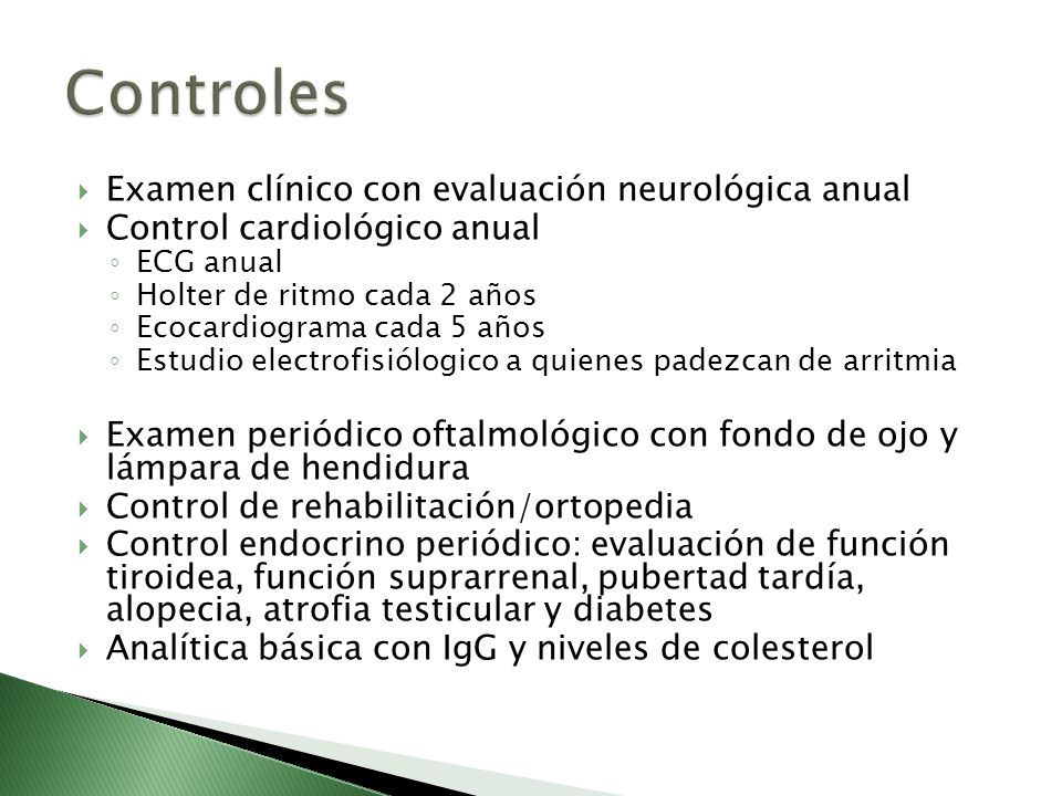 Controles Examen clínico con evaluación neurológica anual