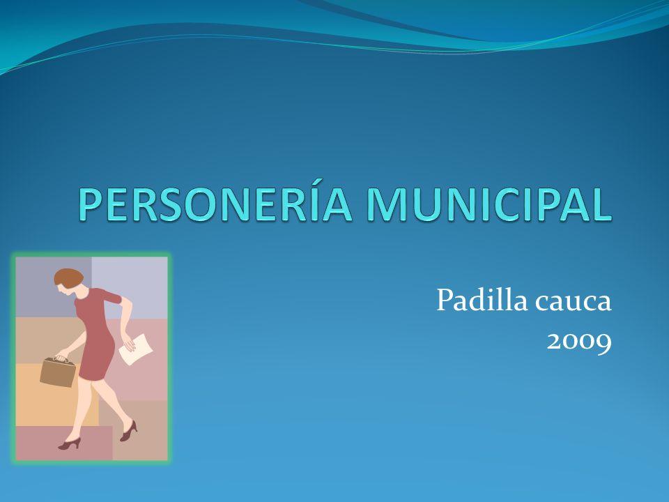 PERSONERÍA MUNICIPAL Padilla cauca 2009