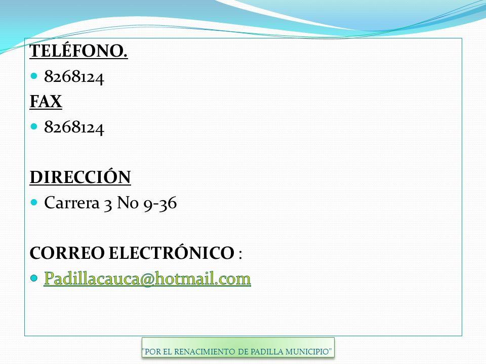 TELÉFONO. 8268124 FAX DIRECCIÓN Carrera 3 No 9-36 CORREO ELECTRÓNICO :