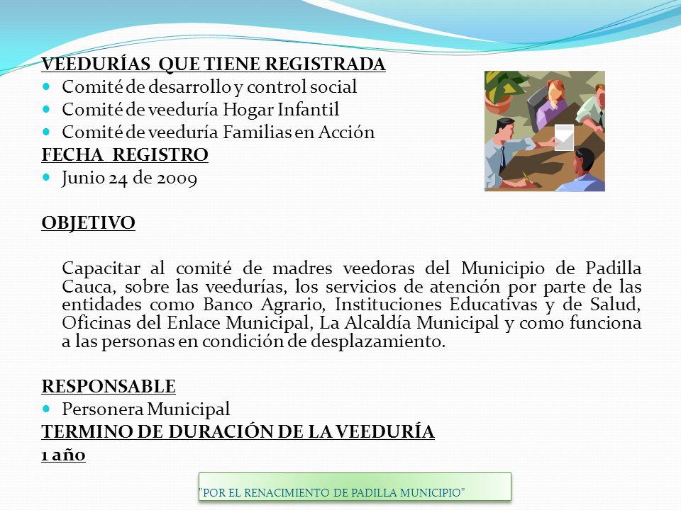 VEEDURÍAS QUE TIENE REGISTRADA Comité de desarrollo y control social