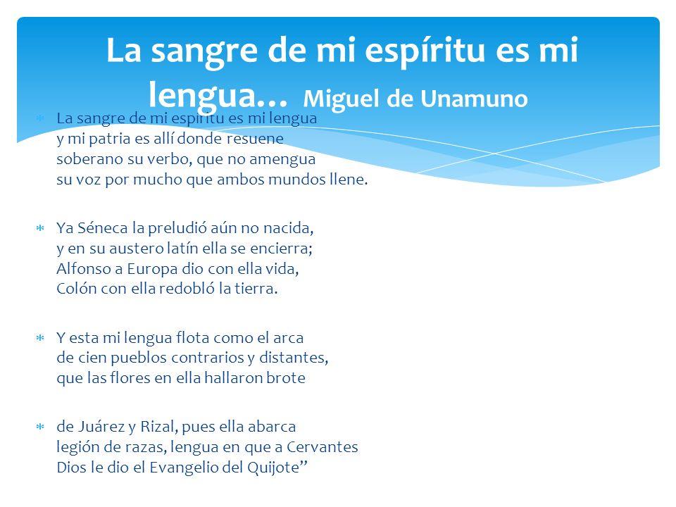La sangre de mi espíritu es mi lengua… Miguel de Unamuno