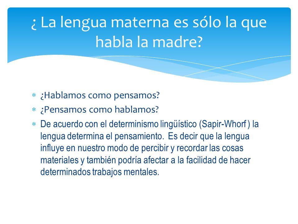 ¿ La lengua materna es sólo la que habla la madre