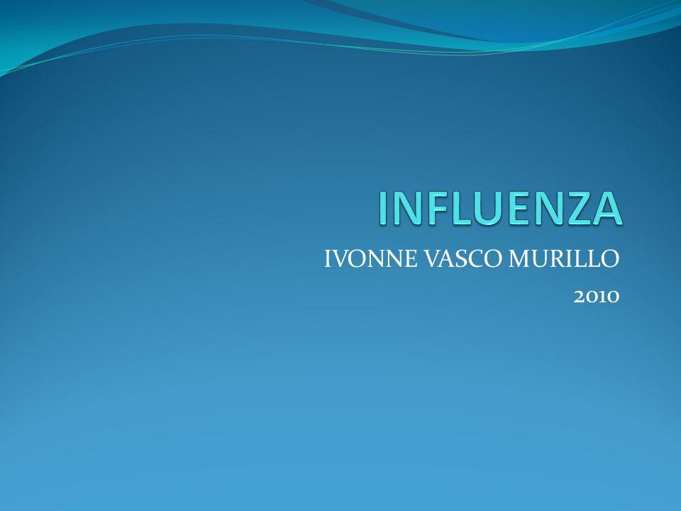 INFLUENZA IVONNE VASCO MURILLO 2010