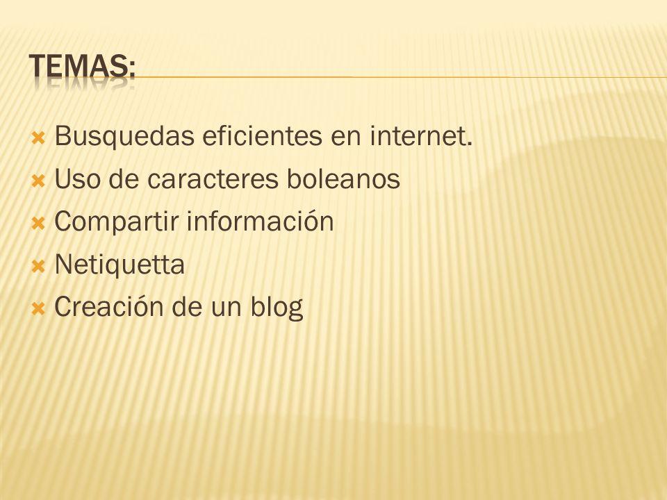 Temas: Busquedas eficientes en internet. Uso de caracteres boleanos