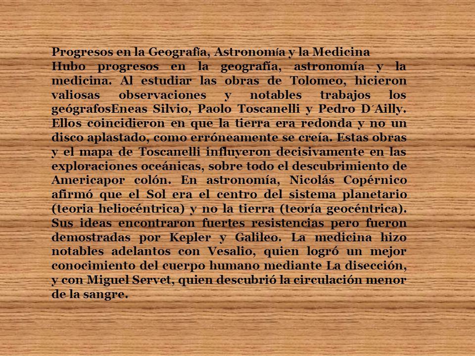 Progresos en la Geografía, Astronomía y la Medicina
