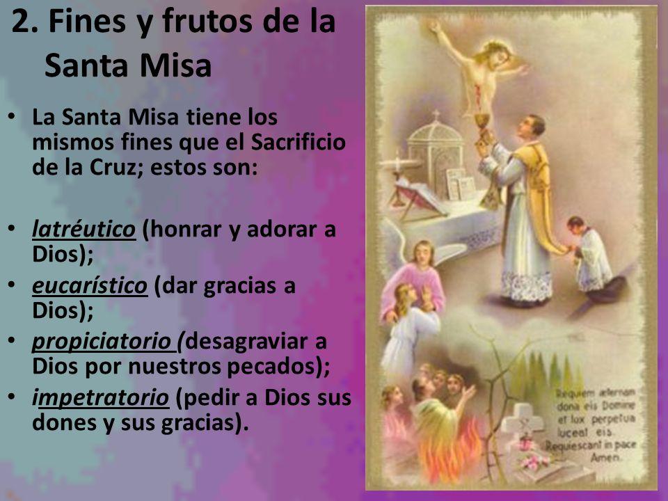 2. Fines y frutos de la Santa Misa