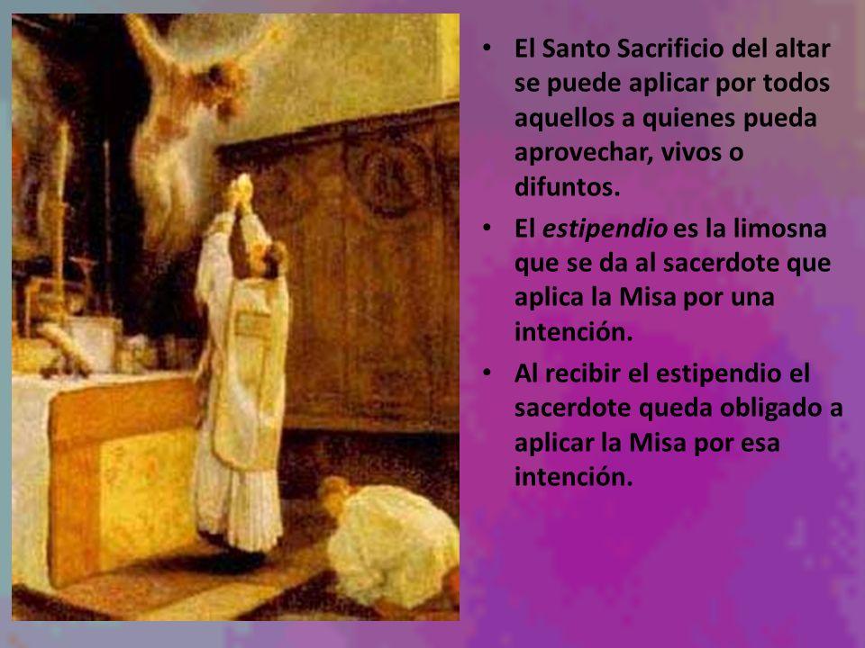 El Santo Sacrificio del altar se puede aplicar por todos aquellos a quienes pueda aprovechar, vivos o difuntos.