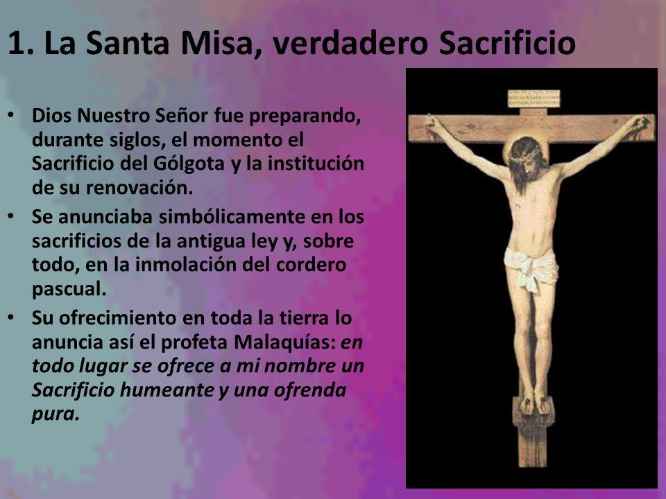 1. La Santa Misa, verdadero Sacrificio