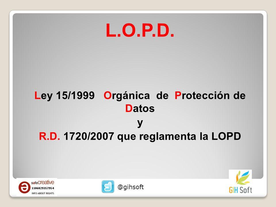 L.O.P.D. Ley 15/1999 Orgánica de Protección de Datos y