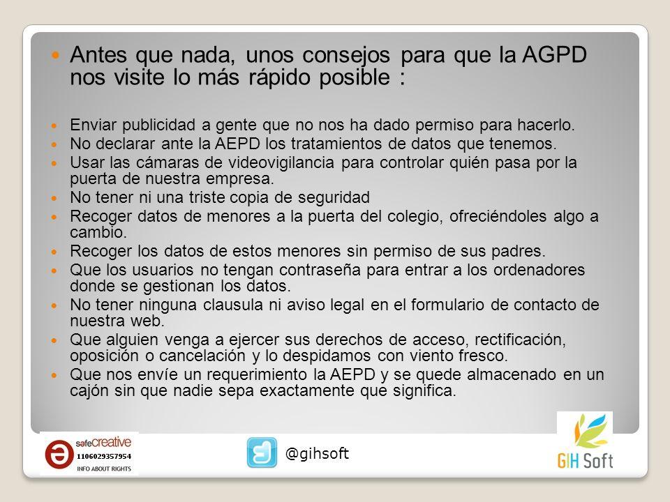 Antes que nada, unos consejos para que la AGPD nos visite lo más rápido posible :