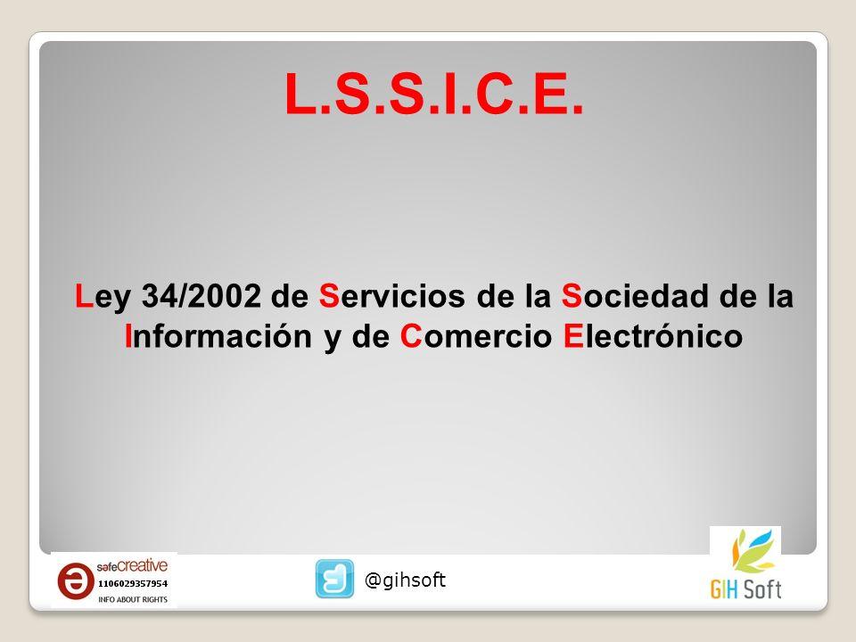 L.S.S.I.C.E. Ley 34/2002 de Servicios de la Sociedad de la Información y de Comercio Electrónico.