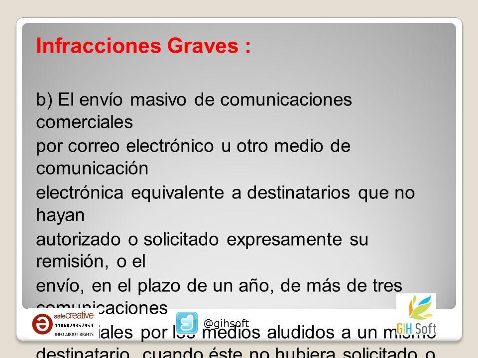Infracciones Graves : b) El envío masivo de comunicaciones comerciales