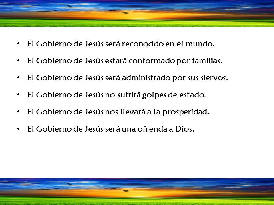 El Gobierno de Jesús será reconocido en el mundo.