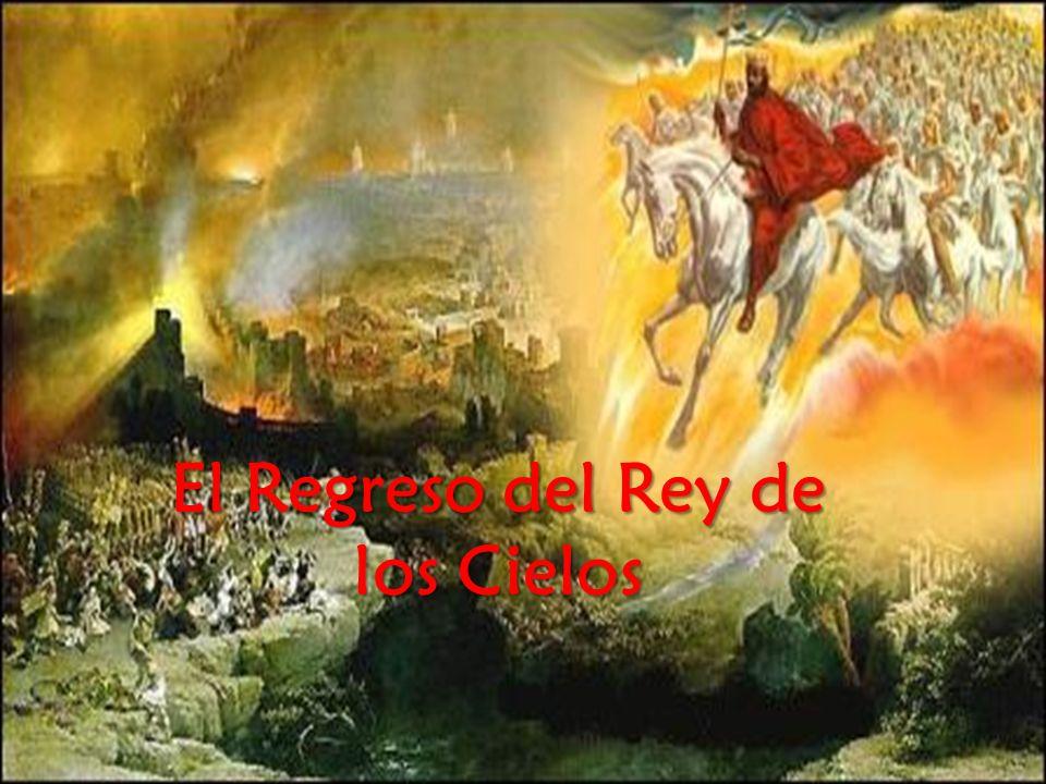 El Regreso del Rey de los Cielos