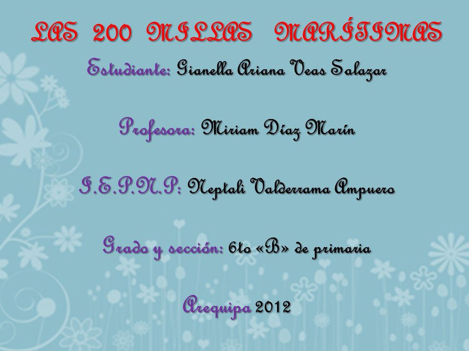 LAS 200 MILLAS MARÍTIMAS Estudiante: Gianella Ariana Veas Salazar