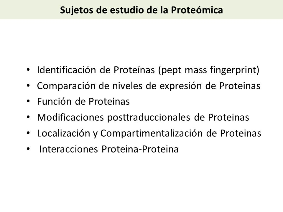 Sujetos de estudio de la Proteómica
