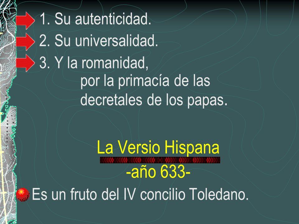 La Versio Hispana -año 633- 1. Su autenticidad. 2. Su universalidad.