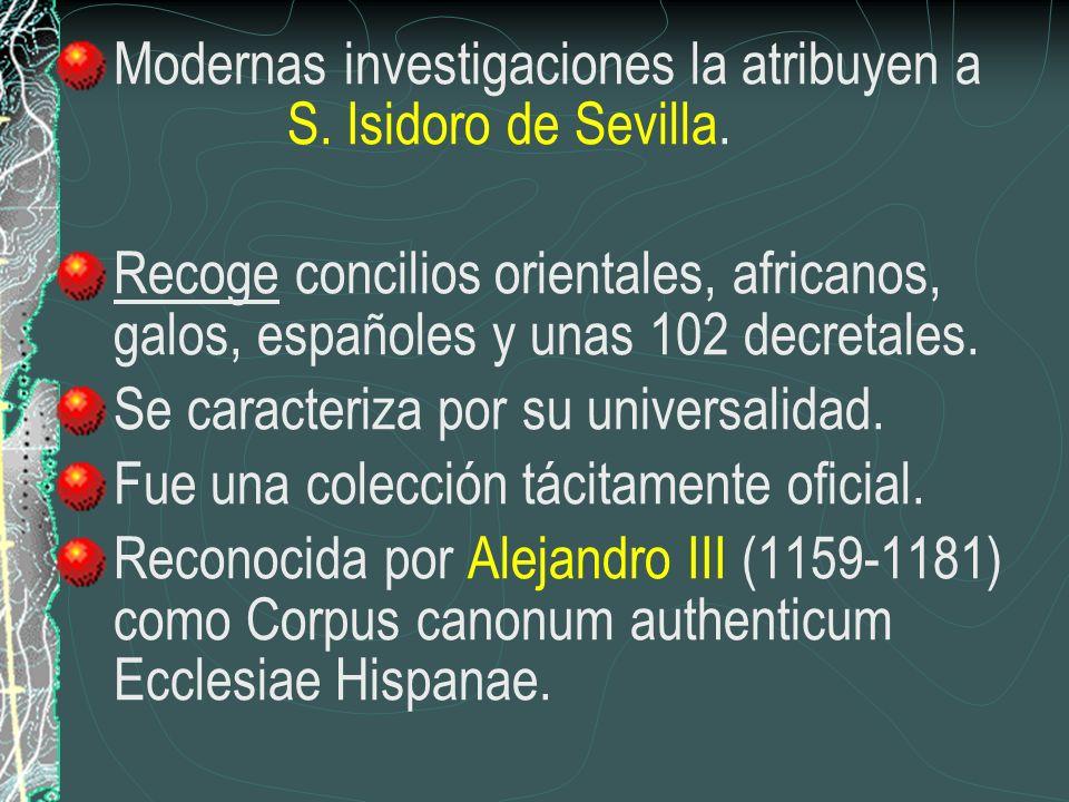 Modernas investigaciones la atribuyen a S. Isidoro de Sevilla.