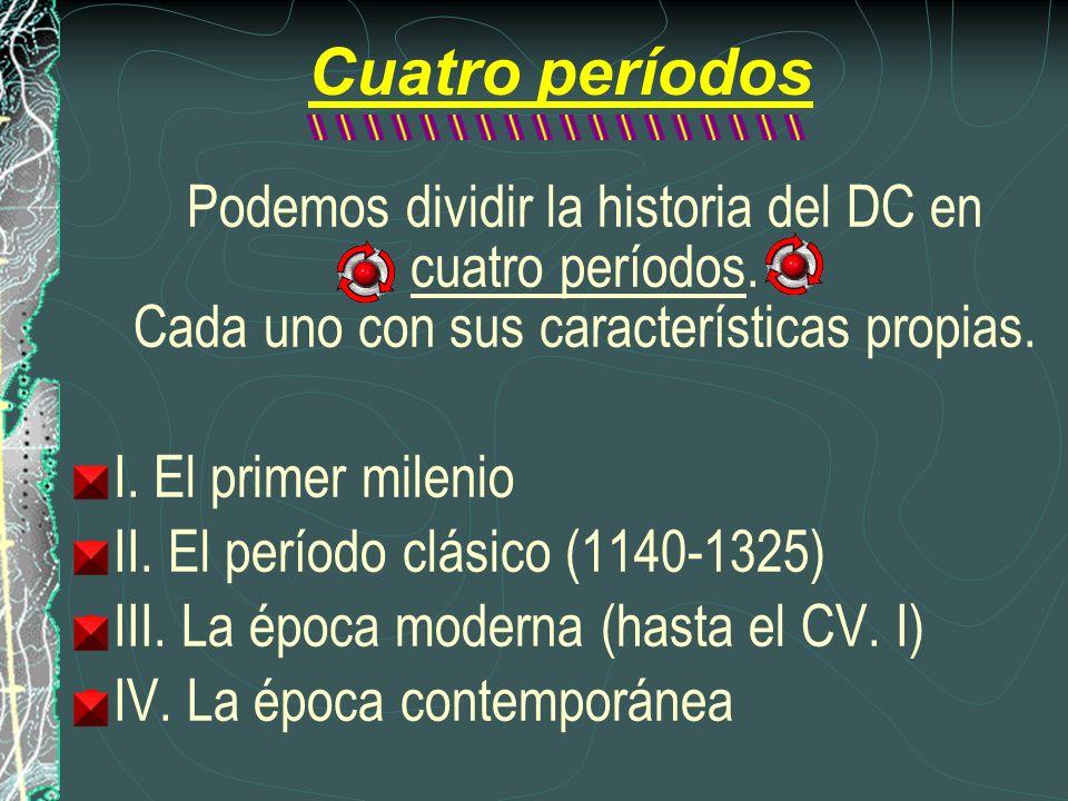 Cuatro períodos Podemos dividir la historia del DC en cuatro períodos. Cada uno con sus características propias.