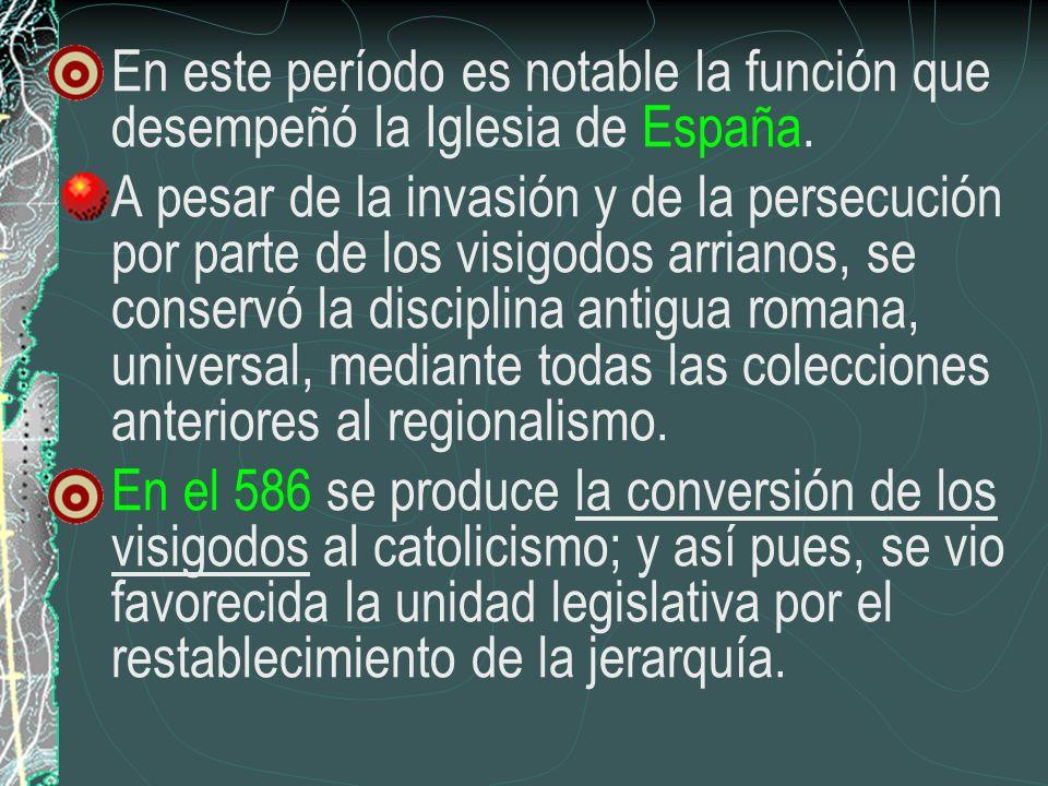 En este período es notable la función que desempeñó la Iglesia de España.