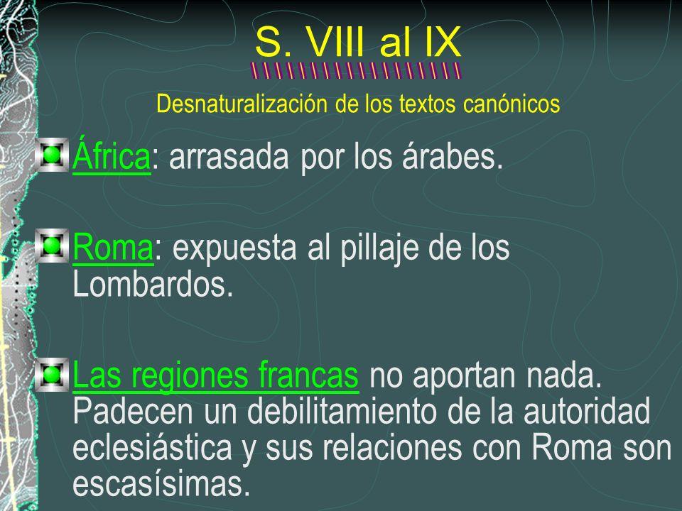 S. VIII al IX Desnaturalización de los textos canónicos