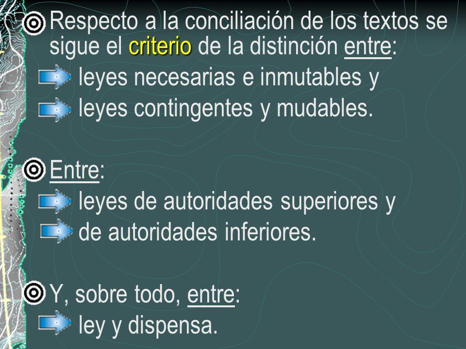 Respecto a la conciliación de los textos se sigue el criterio de la distinción entre:
