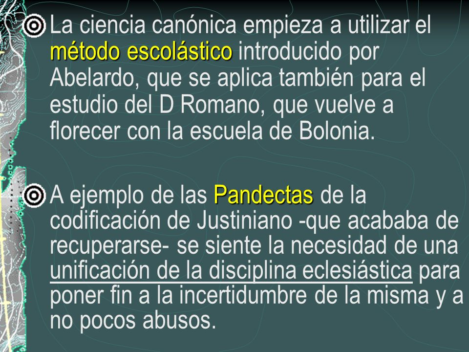 La ciencia canónica empieza a utilizar el método escolástico introducido por Abelardo, que se aplica también para el estudio del D Romano, que vuelve a florecer con la escuela de Bolonia.