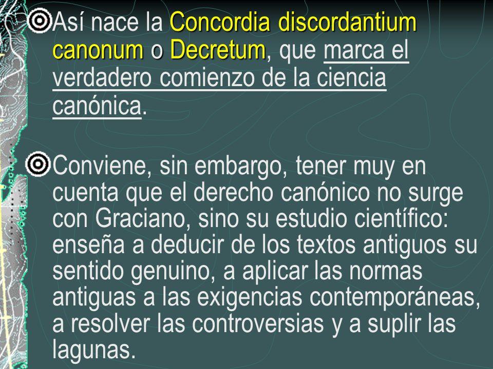 Así nace la Concordia discordantium canonum o Decretum, que marca el verdadero comienzo de la ciencia canónica.
