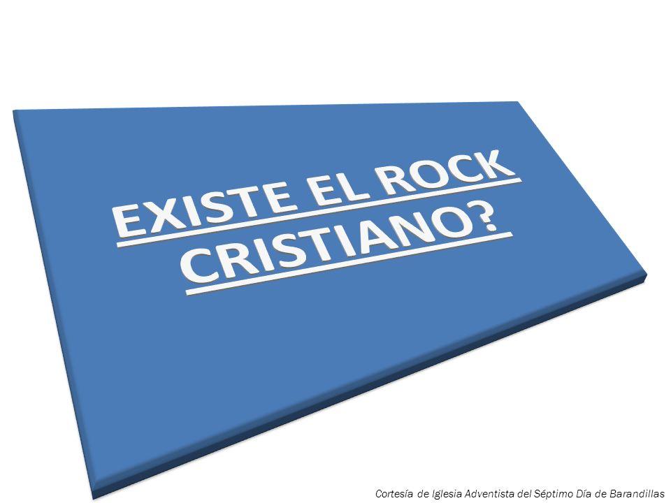 EXISTE EL ROCK CRISTIANO
