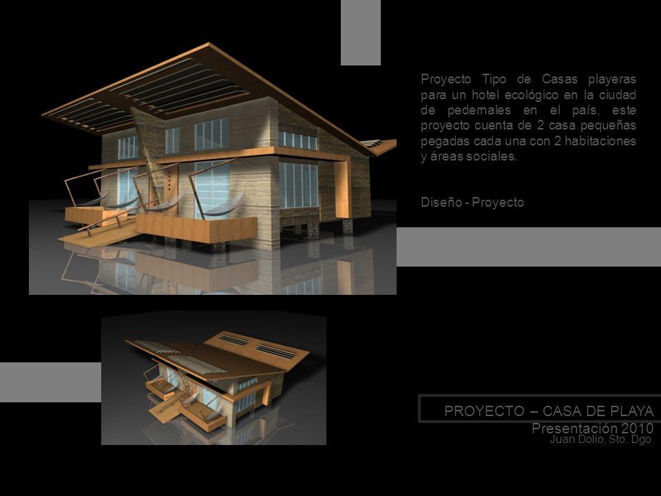 PROYECTO – CASA DE PLAYA Presentación 2010