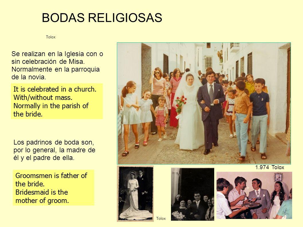 BODAS RELIGIOSAS Tolox. Se realizan en la Iglesia con o sin celebración de Misa. Normalmente en la parroquia de la novia.