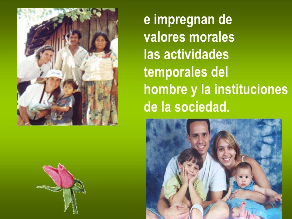 e impregnan de valores morales. las actividades.