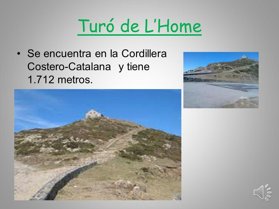 Turó de L'Home Se encuentra en la Cordillera Costero-Catalana y tiene 1.712 metros.