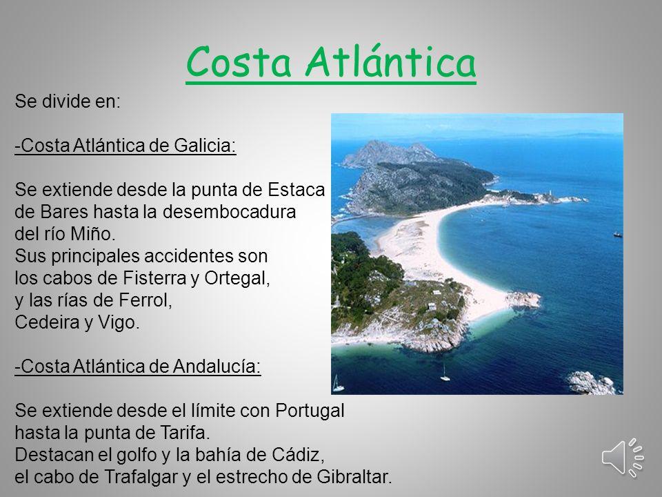 Costa Atlántica Se divide en: -Costa Atlántica de Galicia: